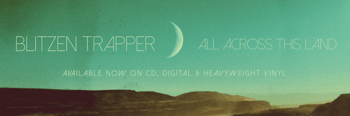 Blitzen Trapper's novo álbum All Across This Land já está à venda em CD, LP de vinil e digital.