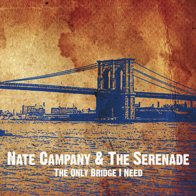 Lojinx LJX018 - Nate Campany & The Serenade - The Only Bridge I Need