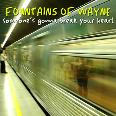 Lojinx LJX031 - Fountains Of Wayne - Someone's Gonna Break Your Heart