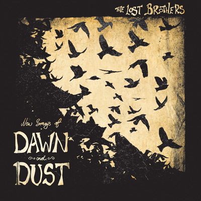 Lojinx LJX081 - The Lost Brothers - New Songs of Dawn and Dust