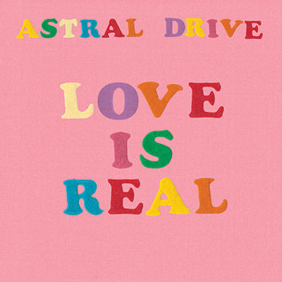 LJX118 - Astral Drive - Love Is Real