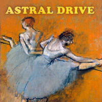 Astral Drive - Love, Light and Happiness